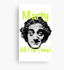 Marty All The Time! Canvas Print