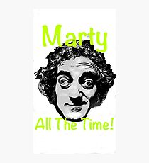 Marty All The Time! Photographic Print