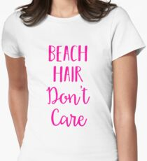 beach hair don't care Womens Fitted T-Shirt