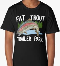 The Original FAT TROUT TRAILER PARK Shirt Long T-Shirt