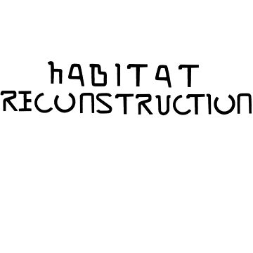 Habitat Reconstruction (Black) by fiftyoneart