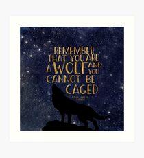 Denken Sie daran, dass Sie ein Wolf sind und Sie nicht eingesperrt werden können Kunstdruck