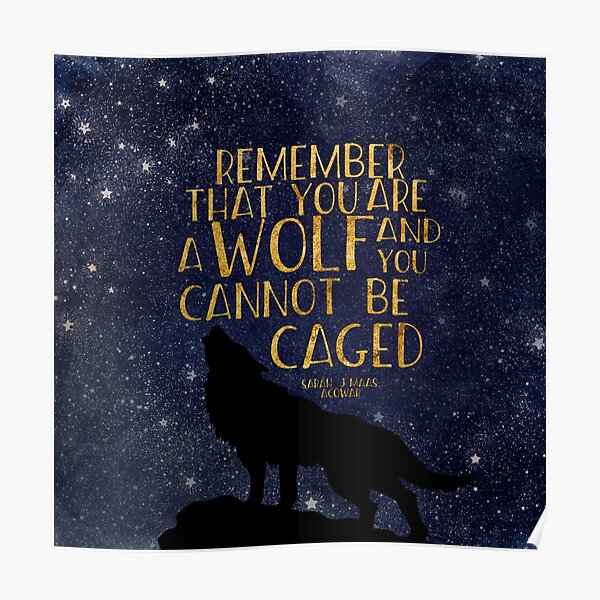 Remember that you are a wolf and you cannot be caged Poster