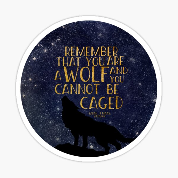 Remember that you are a wolf and you cannot be caged Sticker