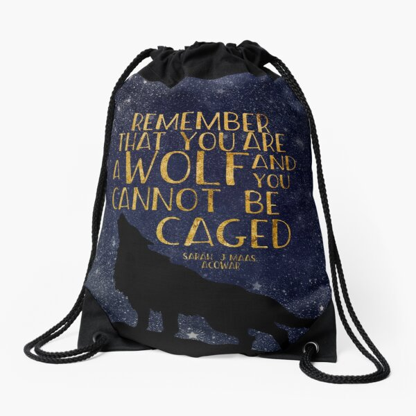 Remember that you are a wolf and you cannot be caged Drawstring Bag