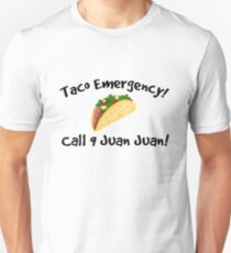Taco emergency! Call 9 juan juan! Unisex T-Shirt
