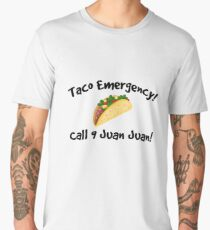 Taco emergency! Call 9 juan juan! Men's Premium T-Shirt