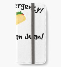 Taco emergency! Call 9 juan juan! iPhone Wallet/Case/Skin