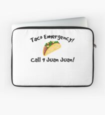 Taco emergency! Call 9 juan juan! Laptop Sleeve
