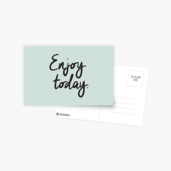 Enjoy Today Inspirational Quote Postcard