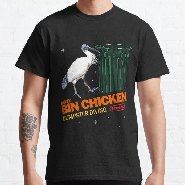 Bin Chicken - Dumpster Diving King Classic T-Shirt