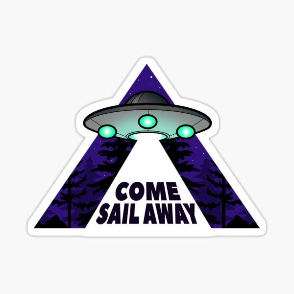 Come Sail Away Sticker