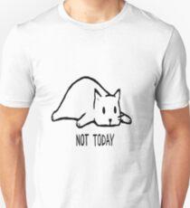 Not today cat T-Shirt