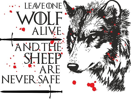 Image result for leave one wolf alive and the sheep are never safe