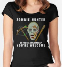 Zombie Hunter Funny You're Welcome Horror Geek Women's Fitted Scoop T-Shirt