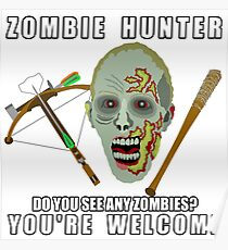 Zombie Hunter Funny You're Welcome Horror Geek Poster