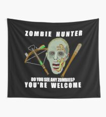 Zombie Hunter Funny You're Welcome Horror Geek Wall Tapestry