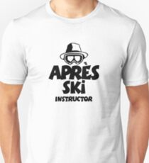 Apres Ski Instructor 02 Unisex T-Shirt