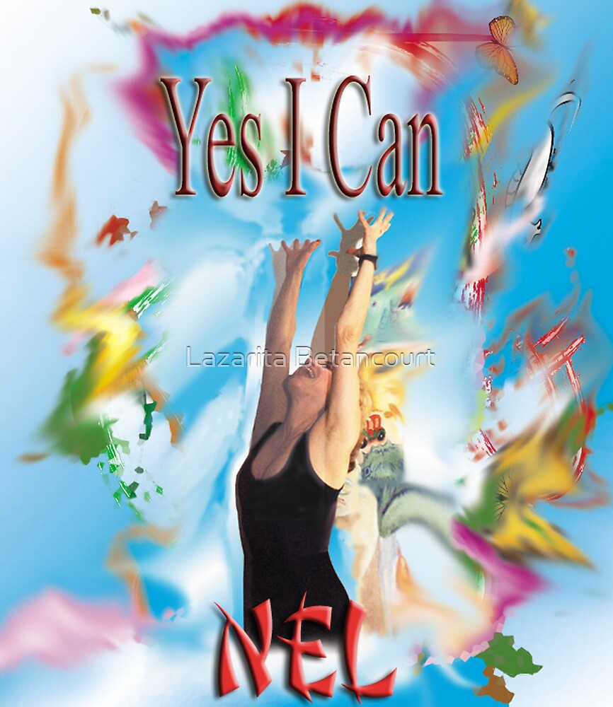 Yes I Can by Lazarita Betancourt