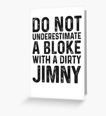 Do not underestimate a bloke with a filthy Jimny Greeting Card