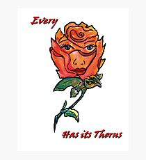 Every Rose had its Thorns.... Photographic Print