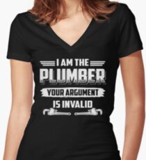 I'm The Plumber, Your Argument Is Invalid T-Shirt Women's Fitted V-Neck T-Shirt