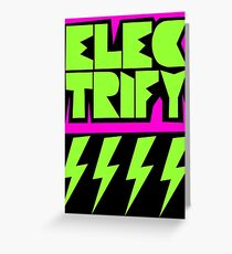 Electrify Greeting Card
