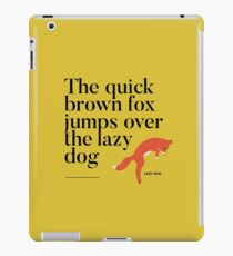 The quick brown fox jumps over the lazy dog iPad Case/Skin
