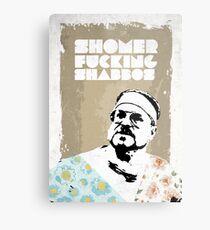 SHOMER FUCKING SHABBOS - The Big Lebowski Metal Print