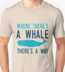 Where Theres A Whale Unisex T-Shirt