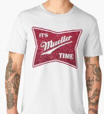 Mueller Time - Glitter Men's Premium T-Shirt