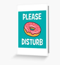 Funny Shirt For Donut or Doughnut fans! Great Gift! Greeting Card