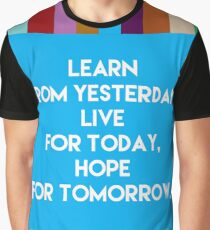 Inspirational Quotes - Learn from yesterday, live for today, hope for tomorrow. Graphic T-Shirt