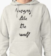 hungry like the wolf Pullover Hoodie