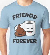 Friends Forever - Poop And Toilet Paper Roll Unisex T-Shirt