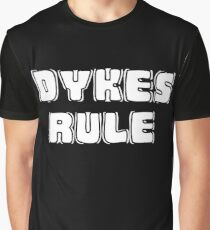 DYKES RULE Graphic T-Shirt