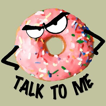 Doughnut Talk To Me by Poyo