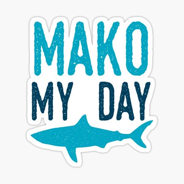 Mako My Day Sticker