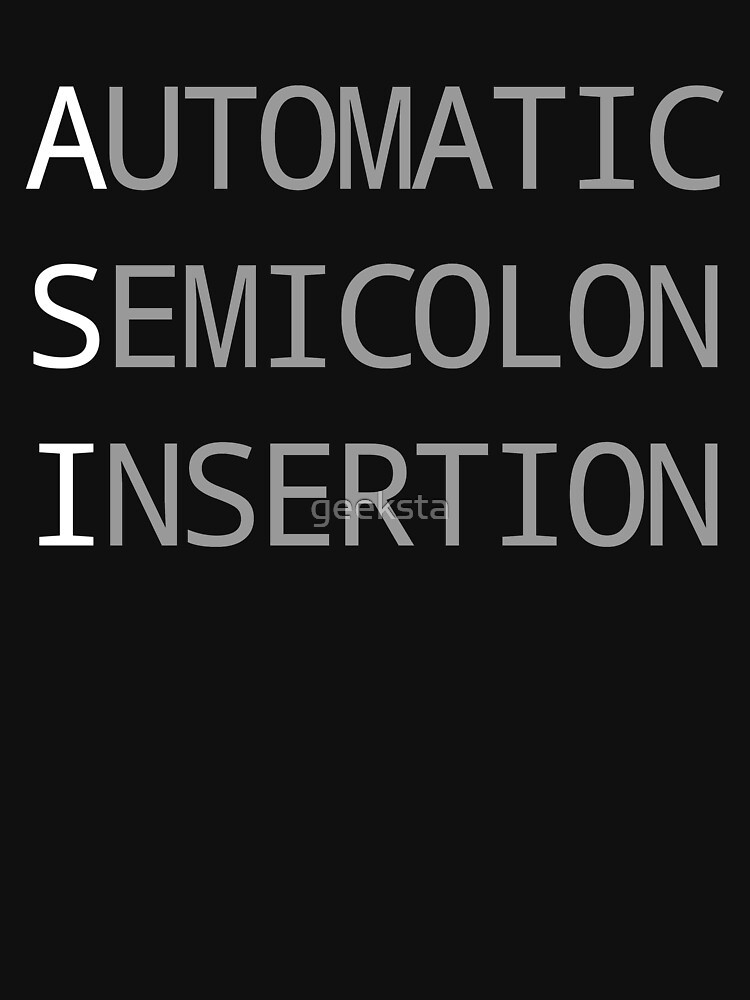 ASI Automatic Semicolon Insertion - Light Text Webdev Design by geeksta
