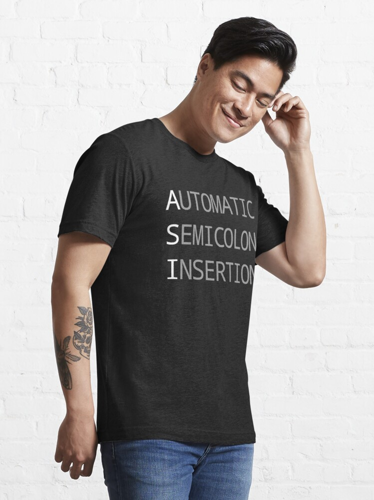 Alternate view of ASI Automatic Semicolon Insertion - Light Text Webdev Design Essential T-Shirt