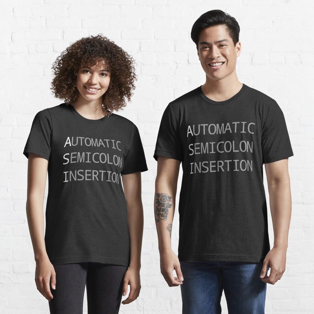 ASI Automatic Semicolon Insertion - Light Text Webdev Design Essential T-Shirt