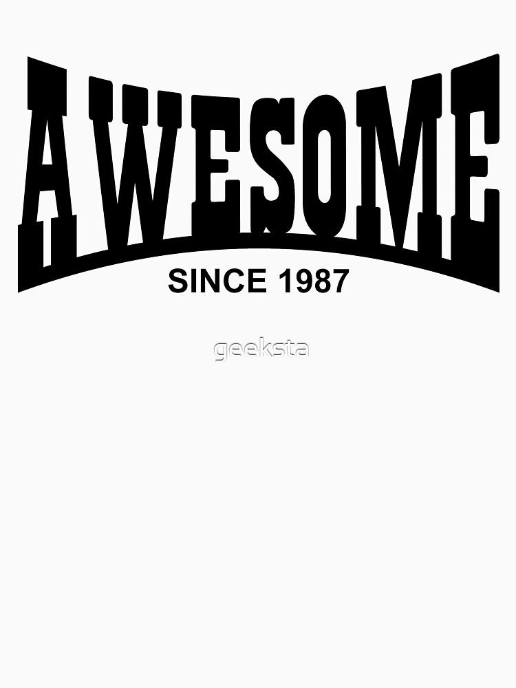 Awesome since 1987 - 30th Birthday/Anniversary Black Text Design by geeksta