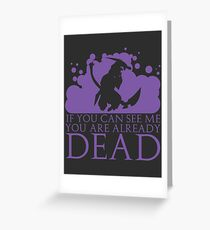 You are already dead. Greeting Card