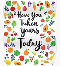 Have You Taken Yours Today? Poster