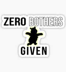 Zero Bothers Given  Sticker