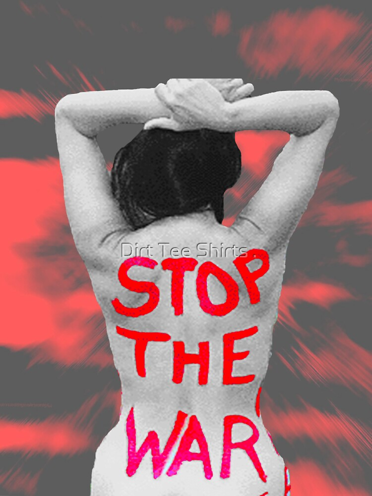 Stop All War by Dirt Tee Shirts .