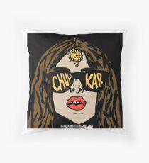 Chup Kar  Throw Pillow