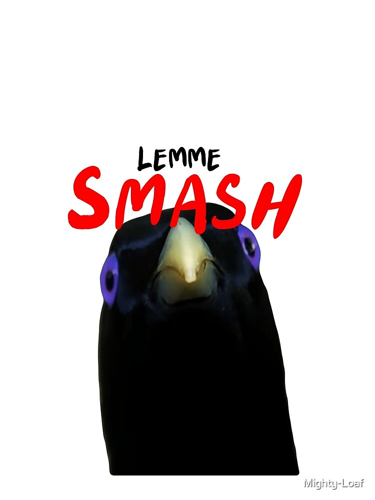 """""""Lemme Smash Meme"""" T-shirt by Mighty-Loaf   Redbubble"""