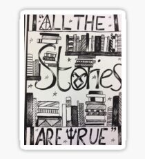 All the stories are true. Sticker