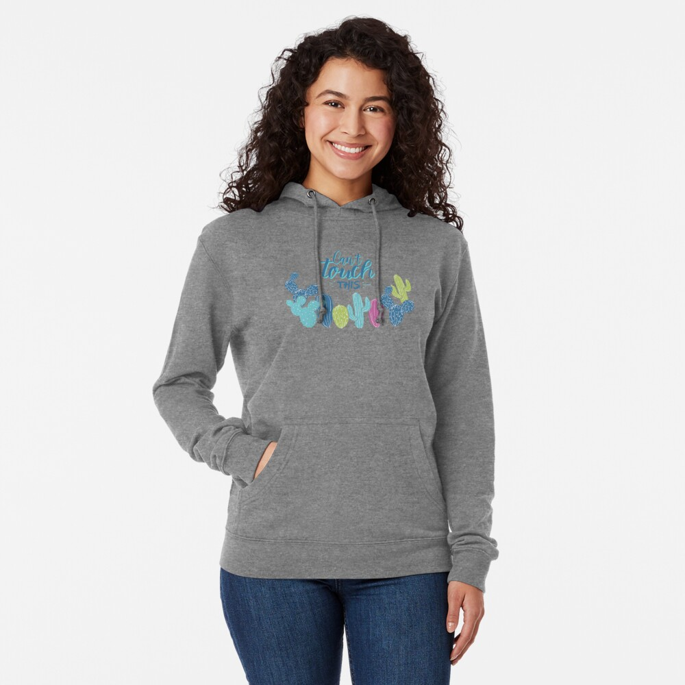 Can't touch this - Cactuses  Lightweight Hoodie